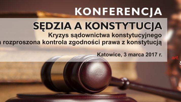 """Konferencja """"Kryzys sądownictwa konstytucyjnego arozproszona kontrola zgodności prawa zKonstytucją RP"""""""