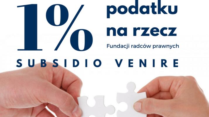 Przekaż 1% podatku na rzecz Fundacji Radców Prawnych Subsidio Venire