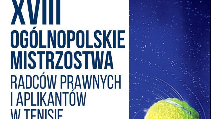 XVIII Ogólnopolskie MistrzostwaRadców Prawnych i Aplikantóww Tenisie
