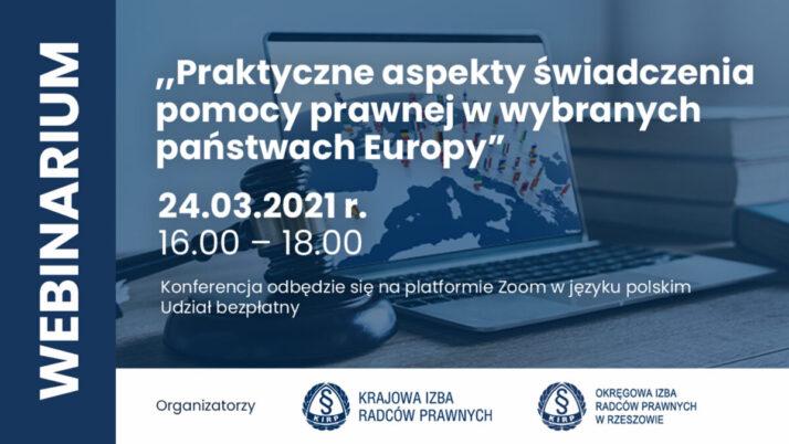 """Rejestracja otwarta! Webinarium """"Praktyczne aspekty świadczenia pomocy prawnej wwybranych państwach Europy"""""""