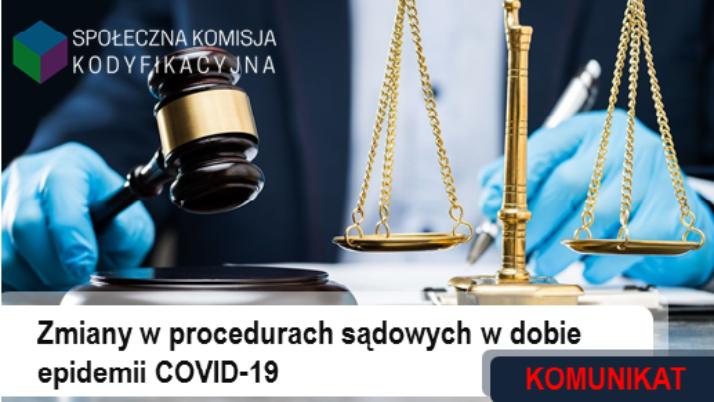 Zmiany wprocedurach sądowych wdobie epidemii COVID-19 – komunikat Społecznej Komisji Kodyfikacyjnej