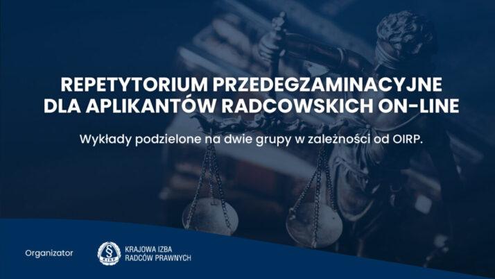 Repetytorium przedegzaminacyjne dla aplikantów radcowskich