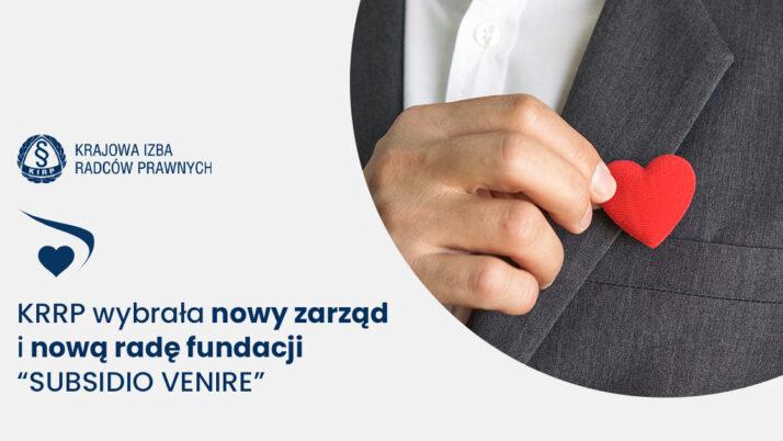 """Fundacja KRRP """"Subsidio venire"""" znowym Zarządem iRadą"""