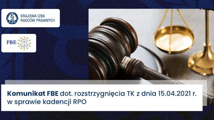 Komunikat Federacji Europejskich Rad Adwokatur dot. dot. rozstrzygnięcia TK zdnia 15.04.2021 r. wsprawie kadencji RPO