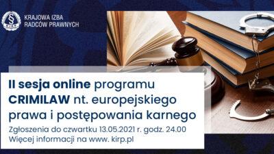 II sesja online programu CRIMILAW nt.europejskiego prawa ipostępowania karnego – zgłoszenia doczwartku 13.05.2021.