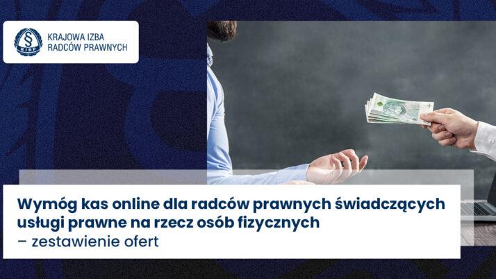 Wymóg kas online dla radców prawnych świadczących usługi prawne narzecz osób fizycznych – zestawienie ofert