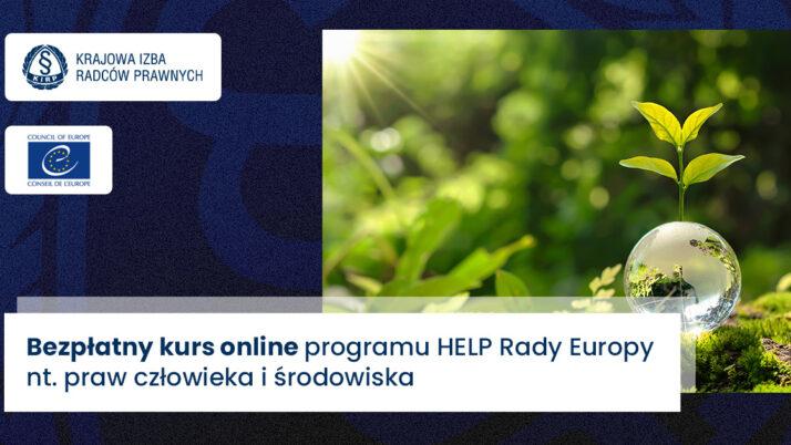 Kurs online programu HELP Rady Europy nt.praw człowieka iśrodowiska