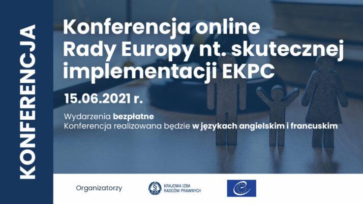 Konferencja online Rady Europy nt.skutecznej implementacji EKPC 15.06.2021 r.