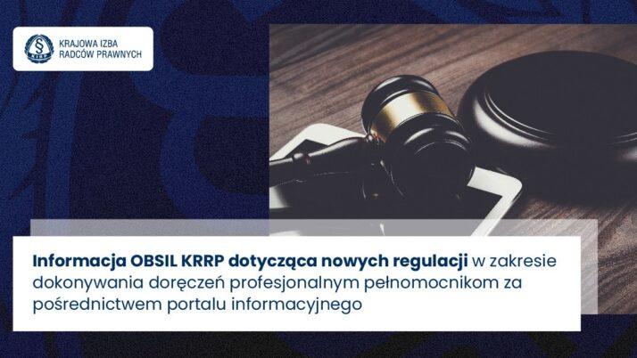 Nowe regulacje wzakresie dokonywania doręczeń profesjonalnym pełnomocnikom zapośrednictwem portalu informacyjnego – informacja OBSiL KRRP
