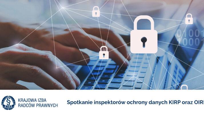 Ochrona danych wdziałalności samorządu radcowskiego – ścisła współpraca IOD zcałej Polski