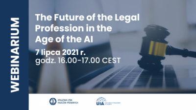 Webinarium UIA nt.przyszłości zawodów prawniczych werze sztucznej inteligencji