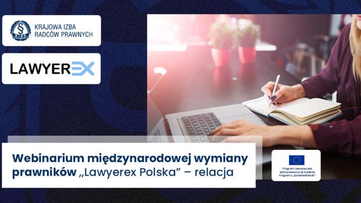 """Webinarium międzynarodowej wymiany prawników """"Lawyerex Polska"""" – relacja"""