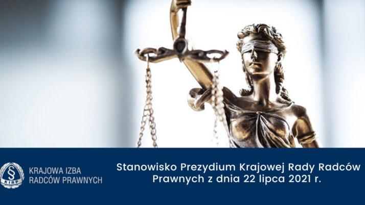 Stanowisko Prezydium Krajowej Rady Radców Prawnych zdnia 22 lipca 2021 roku