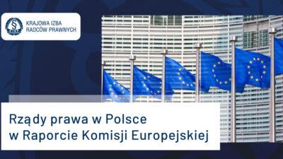 Rządy prawa wPolsce wRaporcie Komisji Europejskiej opublikowanym 20 lipca 2021 r.