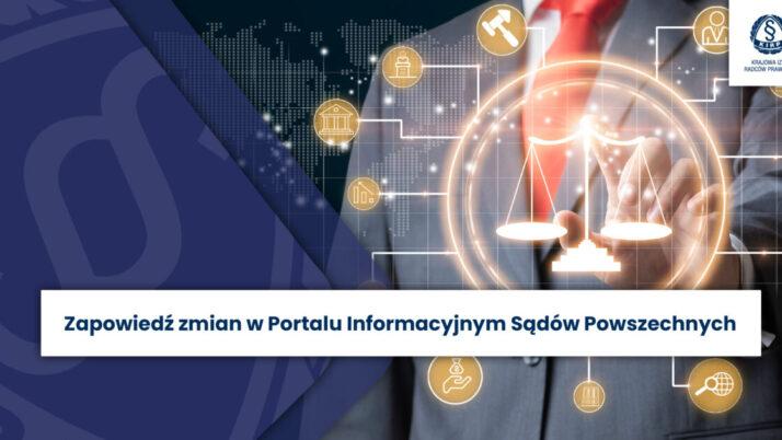 Postulowane przezsamorząd radców prawnych ważne zmiany wPortalu Informacyjnym Sądów Powszechnych planowane wewrześniu