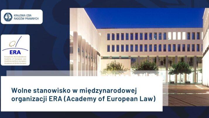 Wolne stanowisko wmiędzynarodowej organizacji ERA (Academy of European Law)