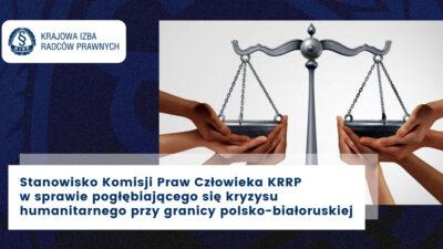 Stanowisko Komisji Praw Człowieka KRRP z24 sierpnia 2021 r. wsprawie pogłębiającego się kryzysu humanitarnego przy granicy polsko-białoruskiej
