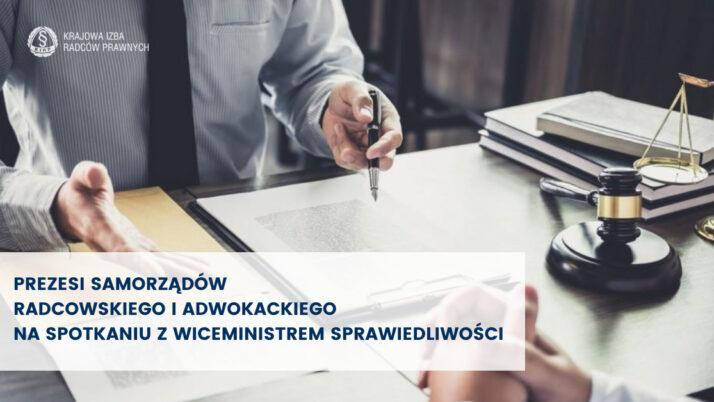 Prezesi samorządów radcowskiego iadwokackiego naspotkaniu zwiceministrem sprawiedliwości